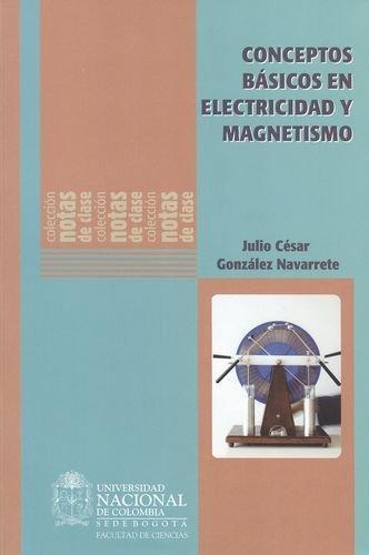 Conceptos Basicos En Electricidad Y Magnetismo