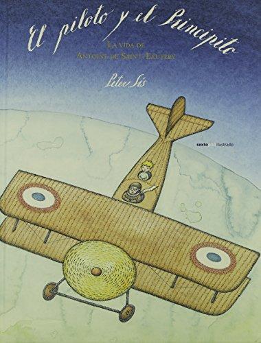 Piloto Y El Principito. La Vida De Antoine De Saint-Exupery, El