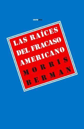 Raices Del Fracaso Americano, Las