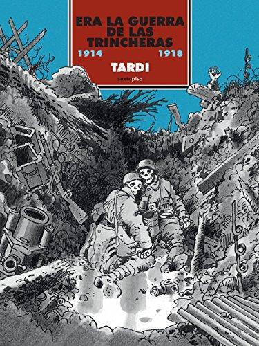 Era La Guerra De Las Trincheras 1914-1918