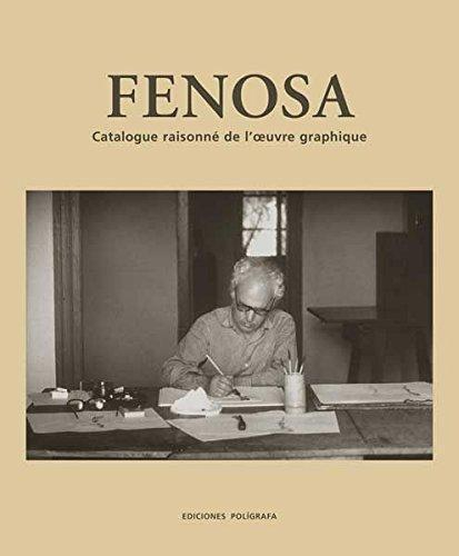 Fenosa. Catalogue Raisonne De L'Oeuvre Graphique