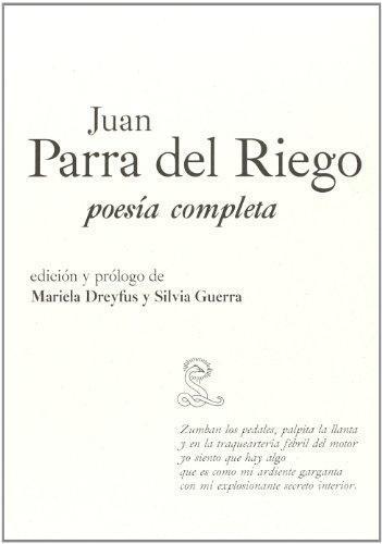 Juan Parra Del Riego. Poesia Completa