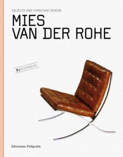 Mies Van Der Rohe. Muebles Y Objetos