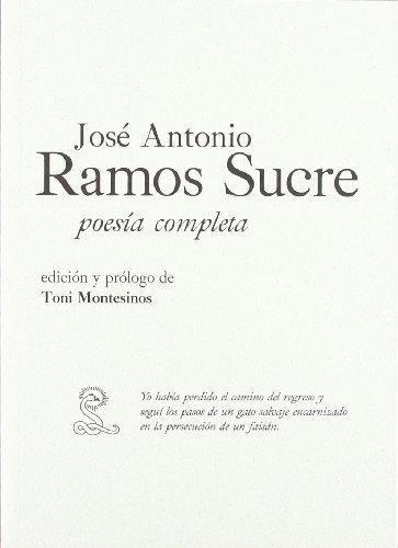 Jose Antonio Ramos Sucre. Poesia Completa
