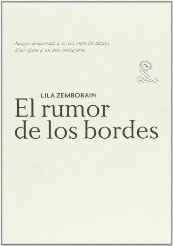 Lila Zemborain. El Rumor De Los Bordes