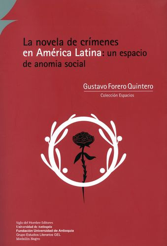 Novela De Crimenes En America Latina: Un Espacio De Anomia Social, La