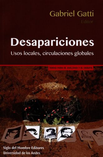 Desapariciones. Usos Locales Circulaciones Globales