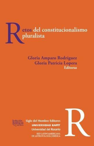 Retos Del Constitucionalismo Pluralista