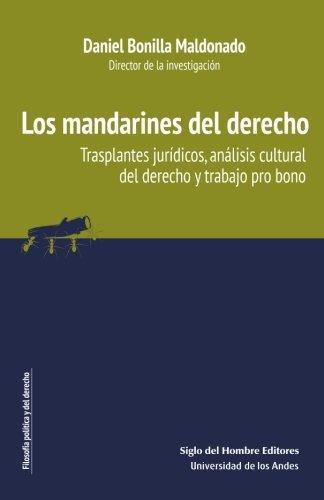 Mandarines Del Derecho. Trasplantes Juridicos, Analisis Cultural Del Derecho Y Trabajo Pro Bono, Los