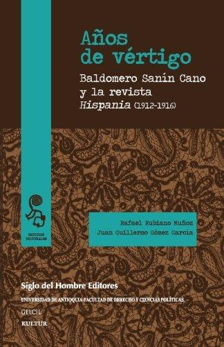 Años De Vertigo. Baldomero Sanin Cano Y La Revista Hispania 1912-1916