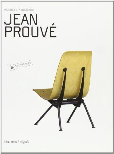 Jean Prouve. Muebles Y Objetos