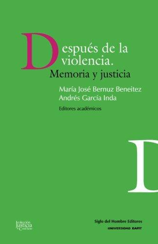 Despues De La Violencia Memoria Y Justicia