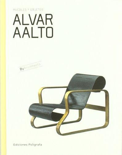 Alvar Aalto. Muebles Y Objetos