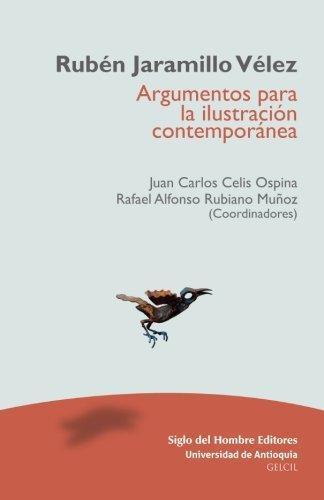 Ruben Jaramillo Velez. Argumentos Para La Ilustracion Contemporanea