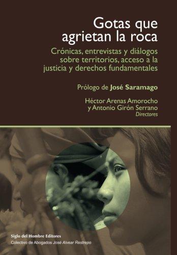 Gotas Que Agrietan La Roca (+ Dvd) Cronicas Entrevistas Y Dialogos Sobre Territorios Y Acceso A La Justicia