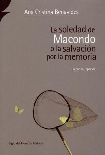 Soledad De Macondo O La Salvacion Por La Memoria, La