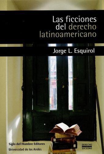 Ficciones Del Derecho Latinoamericano, Las