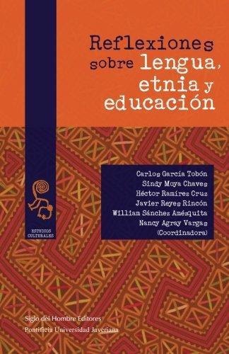 Reflexiones Sobre Lengua Etnia Y Educacion
