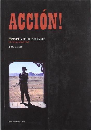 Accion Memorias De Un Espectador. El Cine De John Ford