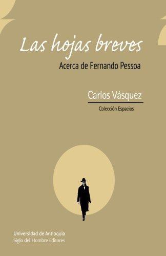 Hojas Breves. Acerca De Fernando Pessoa, Las