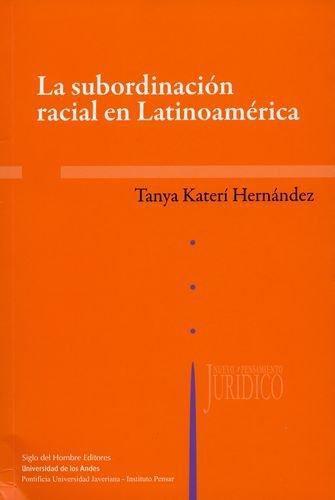 Subordinacion Racial En Latinoamerica, La