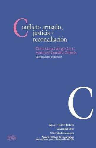 Conflicto Armado Justicia Y Reconciliacion