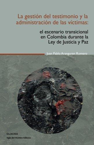 Gestion Del Testimonio Y La Administracion De Las Victimas, La