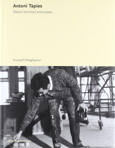 Antoni Tapies. Obras Escritos Entrevistas