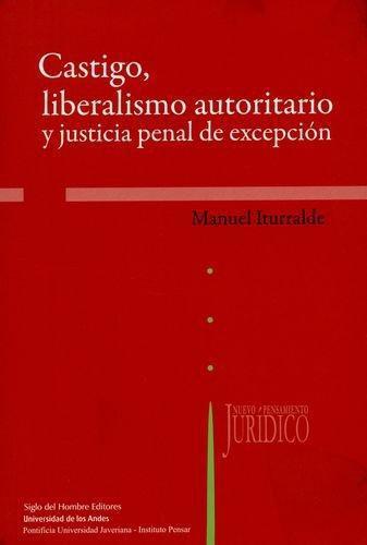 Castigo Liberalismo Autoritario Y Justicia Penal De Excepcion