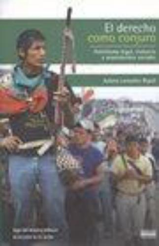 Derecho Como Conjuro. Fetichismo Legal, Violencia Y Movimientos Sociales, El