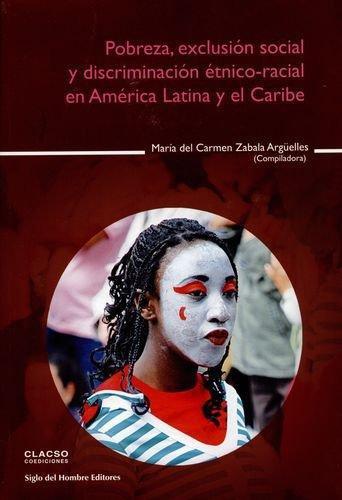 Pobreza Exclusion Social Y Discriminacion Etnico Racial En America Latina Y El Caribe