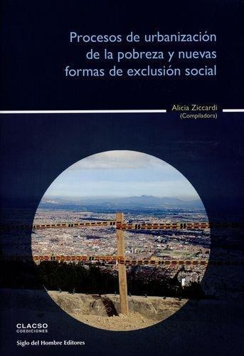 Procesos De Urbanizacion De La Pobreza Y Nuevas Formas De Exclusion Social
