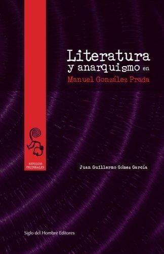 Literatura Y Anarquismo En Manuel Gonzalez Prada