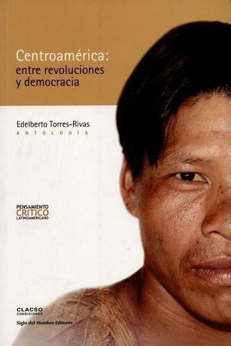 Centroamerica Entre Revoluciones Y Democracia