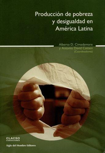 Produccion De Pobreza Y Desigualdad En America Latina