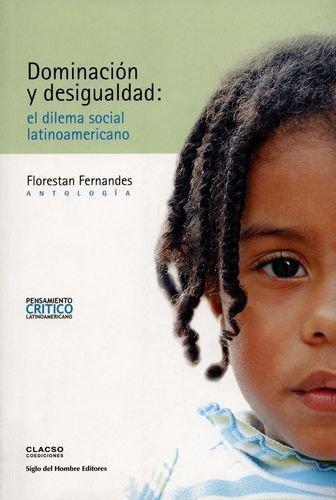 Dominacion Y Desigualdad: El Dilema Social Latinoamericano