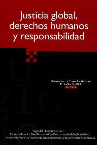 Justicia Global Derechos Humanos Y Responsabilidad