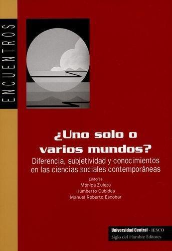 Uno Solo O Varios Mundos? Diferencia Subjetividad Y Conocimientos En Las Ciencias Sociales