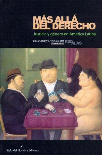 Mas Alla Del Derecho. Justicia Y Genero En America Latina