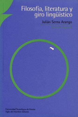 Filosofia Literatura Y Giro Lingüistico