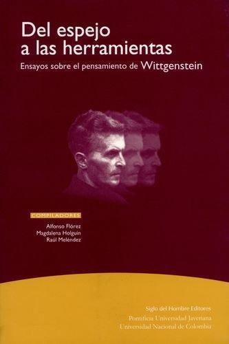 Del Espejo A Las Herramientas. Ensayos Sobre Wittgenstein