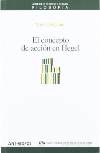 Concepto De Accion En Hegel, El