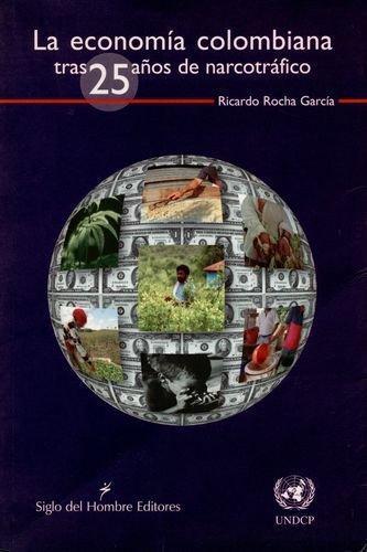 Economia Colombiana Tras 25 Años De Narcotrafico, La