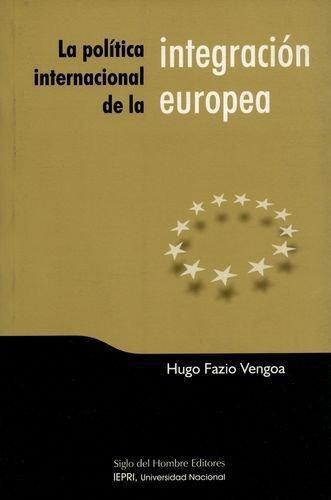 Politica Internacional De La Integracion Europea, La