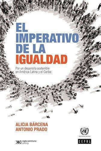 Imperativo De La Igualdad. Por Un Desarrollo Sostenible En America Latina Y El Caribe, El