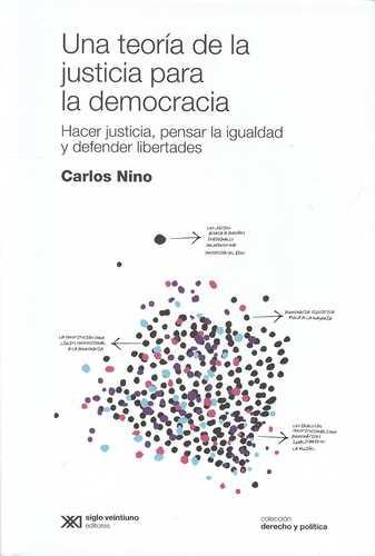 Una Teoria De La Justicia Para La Democracia Hacer Justicia Pensar La Igualdad Y Defender Libertades