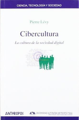 Cibercultura La Cultura De La Sociedad Digital
