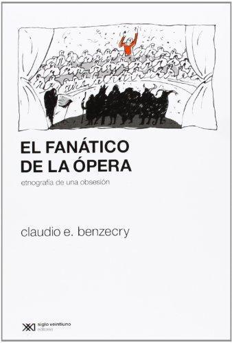 Fanatico De La Opera. Etnografia De Una Obsesion, El