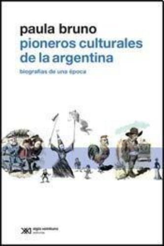 Pioneros Culturales De La Argentina