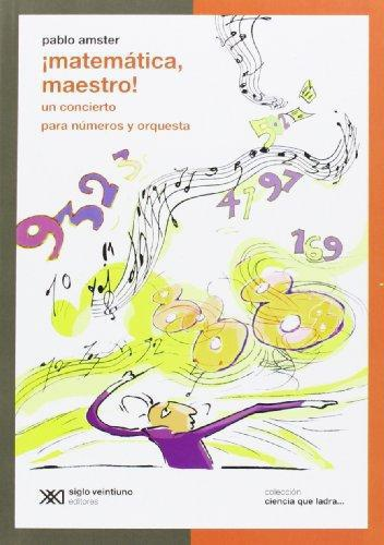 Matematica Maestro Un Concierto Para Numeros Y Orquesta